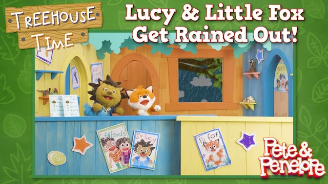 Lucy and Little Fox Get Rained Out!