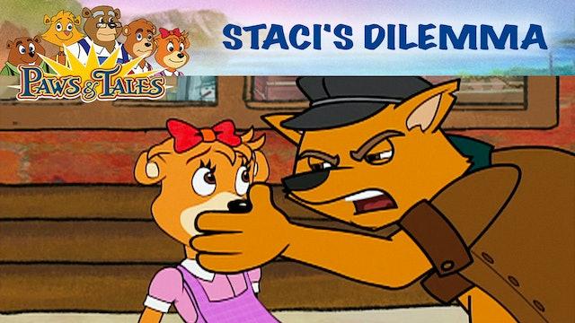 Staci's Dilemma