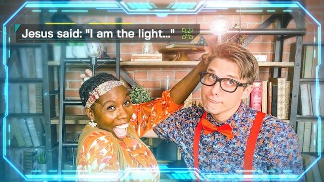 Week 3: Jesus Said, I Am the Light of...