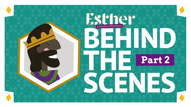 Esther: Behind The Scenes Part 2