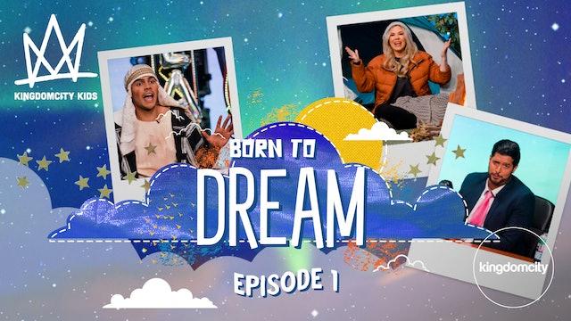 BORN TO DREAM | Episode 1 | Encounter Dreams