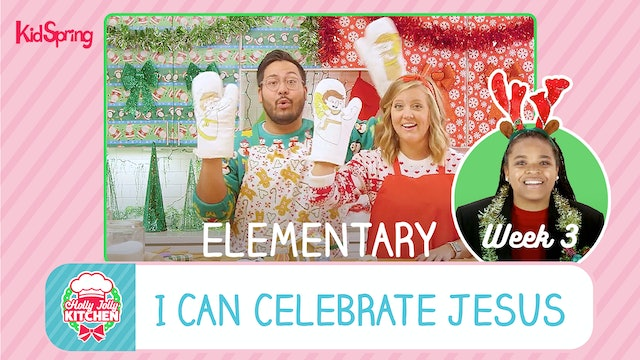 Holly Jolly Kitchen | Elementary Week 3 | I Can Talk to God