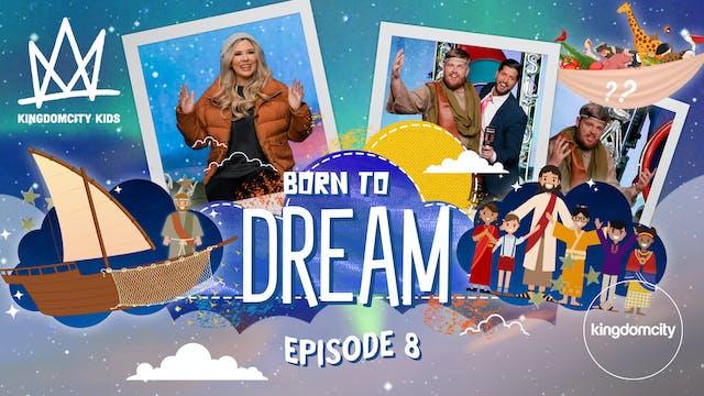 BORN TO DREAM | Episode 8 | Preparati...