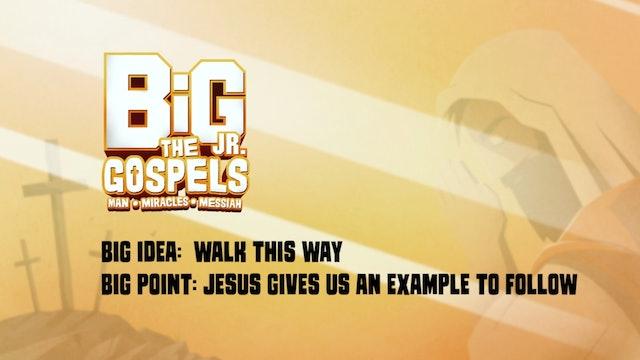 THE GOSPELS | Big Message Preschool Episode 1.2 | Walk This Way