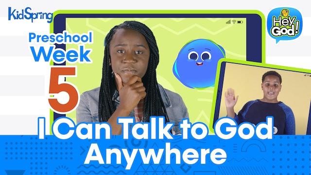 Hey God! | Preschool Week 5 | I Can Talk to God Anywhere