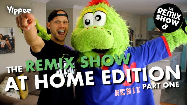 The Remix Show AT HOME EDITION Part One