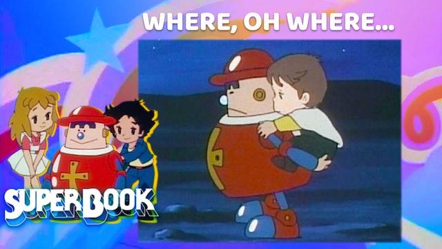 Where, Oh Where...