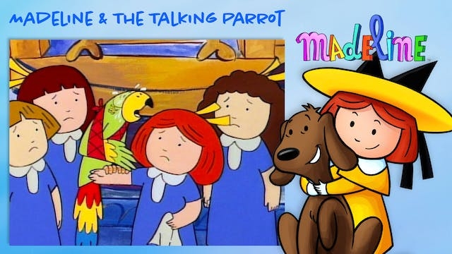 Madeline & The Talking Parrot