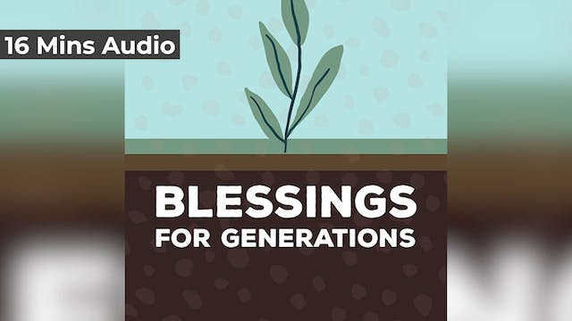 Blessings For Generations (Audio)