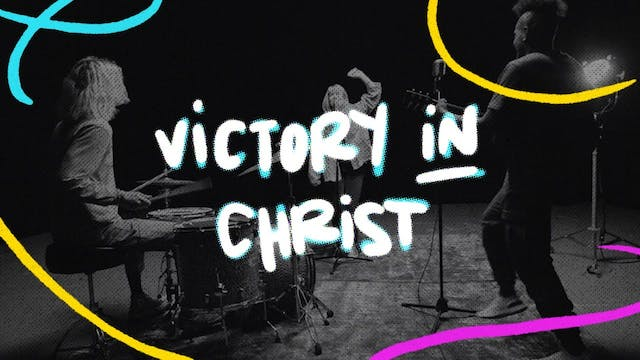 Victory In Christ (Music Video)