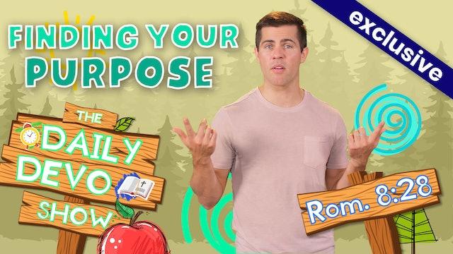 #33 Purpose - Finding Your Purpose