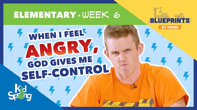 Week 6: When I Feel Angry, Go Gives Me Self-Control