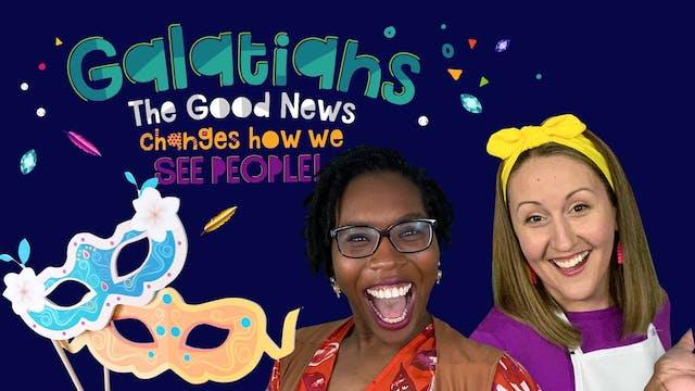 Galatians  Part 5 - The Good News Cha...