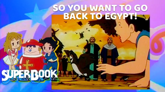 So You Want To Go Back To Egypt!