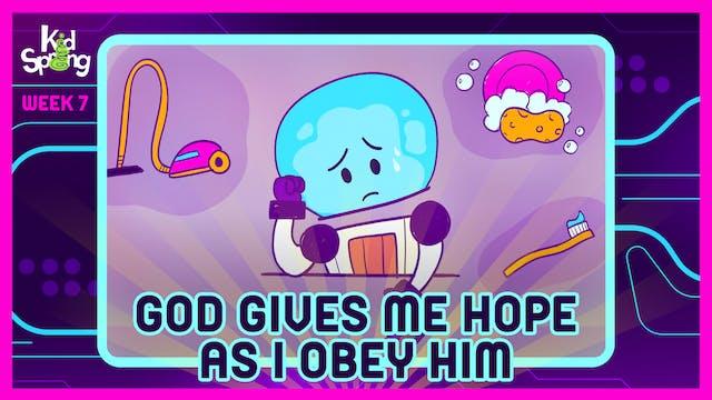 Week 7: God Gives Me Hope As I Obey Him