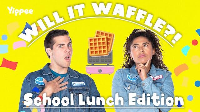 WILL IT WAFFLE?! (School Lunch Edition)