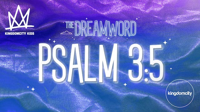 THE DREAMWORD | 07 | PSALM 3:5