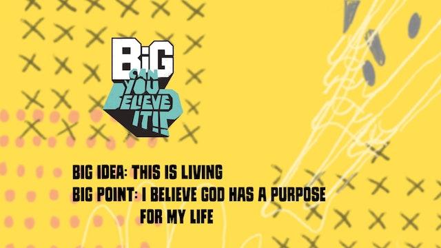 CAN YOU BELIEVE IT?!    Big Message Preschool Episode 3.1   This Is Living