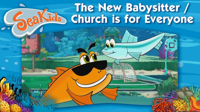 The New Babysitter / Church is for Everyone