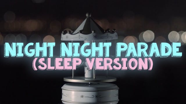 Night Night Parade (Sleep Version)