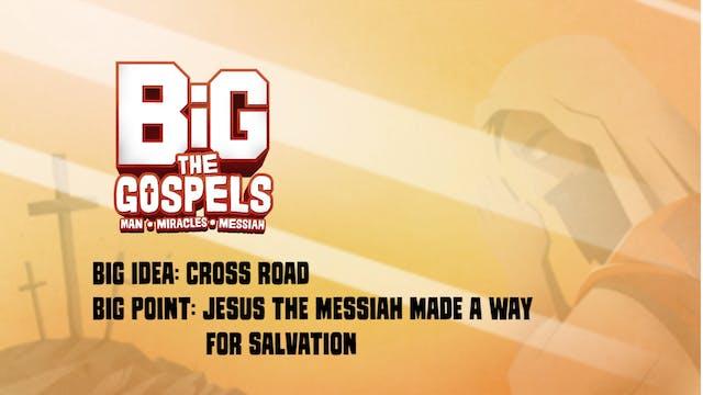 THE GOSPELS | Big Message Episode 3.2...