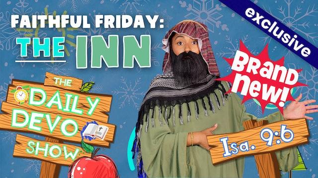 #60 Faithful Friday: The Inn