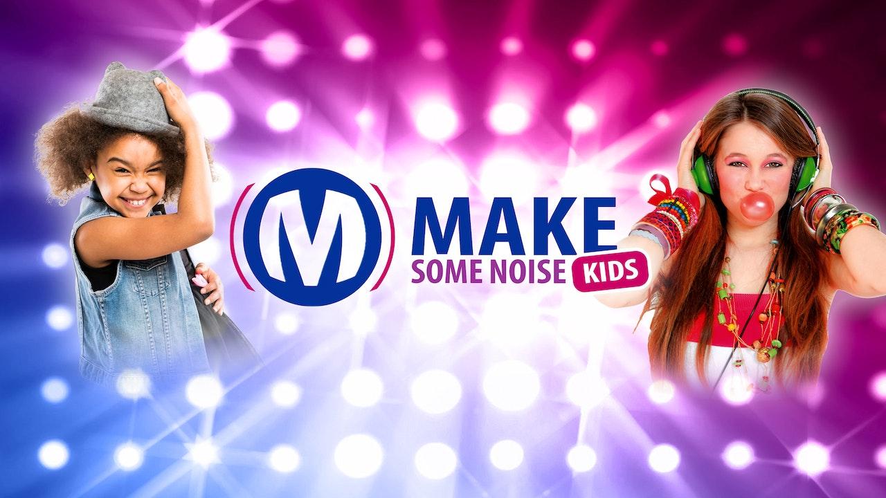 Make Some Noise Kids