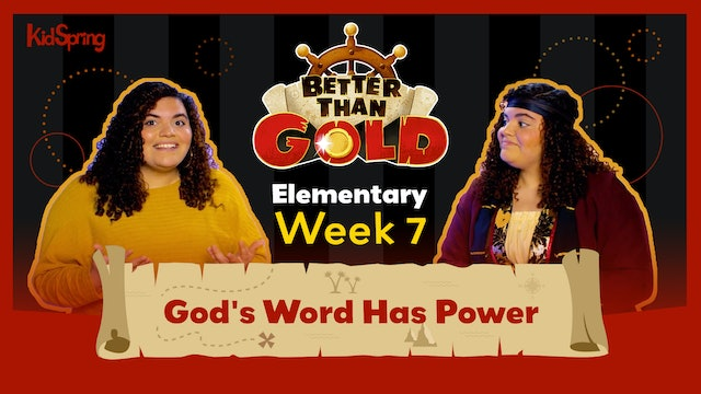 Better Than Gold | Elementary Week 7 | God's Word Has Power