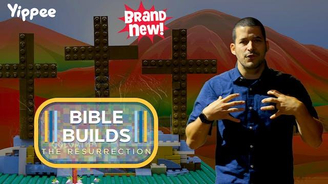 Bible Builds #25 - The Resurrection