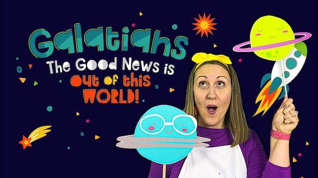 Galatians Part 1 - The Good News Is O...