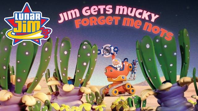 Jim Gets Mucky / Forget Me Nots