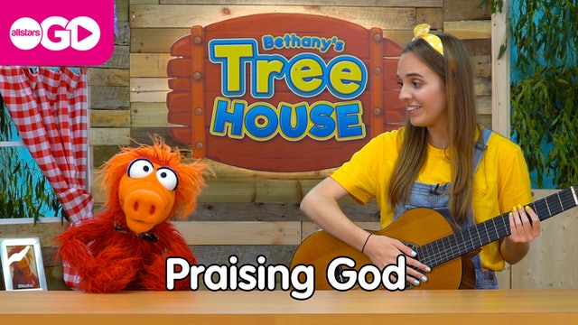 Bethany's Tree House | Episode 4 | Praising God