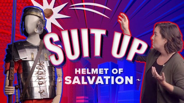 Suit Up Part 6: Helmet of Salvation