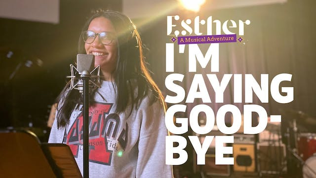 I'm Saying Goodbye - Song 5 of Esther...
