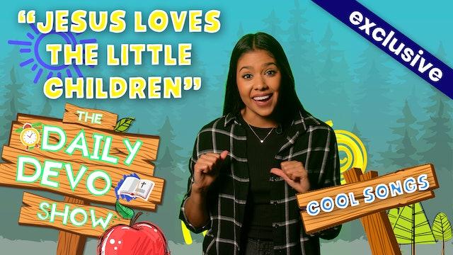 """#141 - """"Jesus Loves The Little Children"""""""
