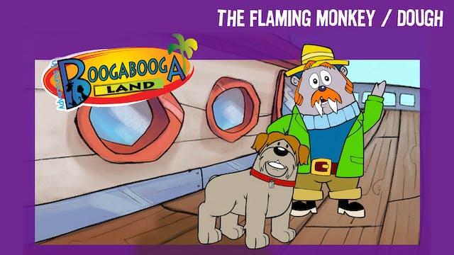 The Flaming Monkey / Dough