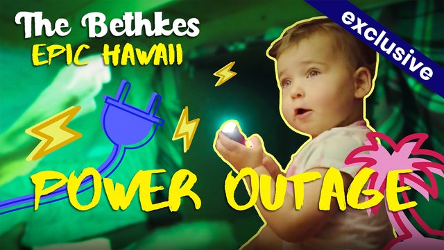 The Bethkes #5 - Power Outage