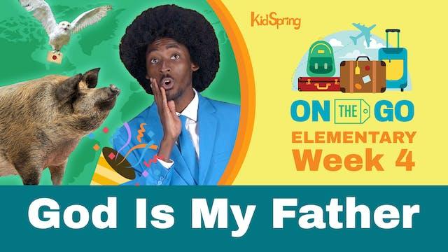 On The Go | Elementary Week 4 | God I...