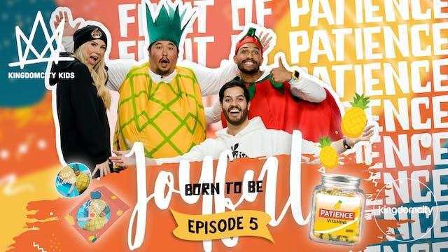 BORN TO BE JOYFUL | Episode 5: The Fr...