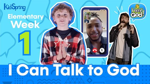 Hey God! | Elementary Week 1 | I Can Talk to God