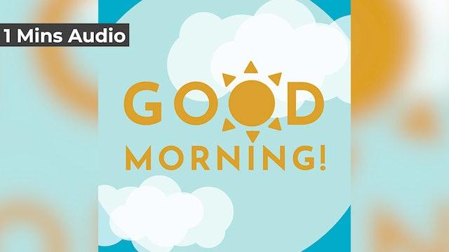 Good Morning! (Audio)