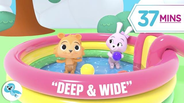 Deep & Wide (37 Minutes of Kid Videos)