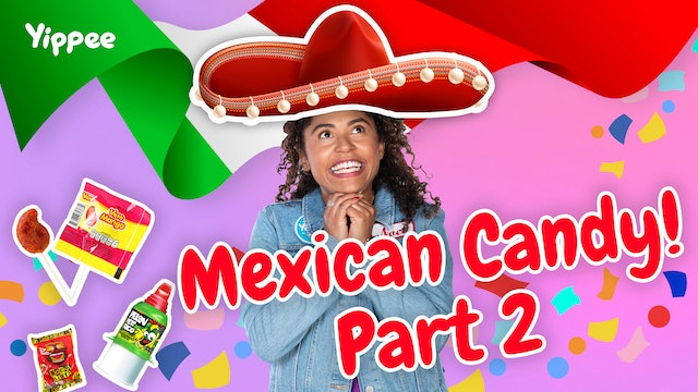 Mexican Candy Part 2!
