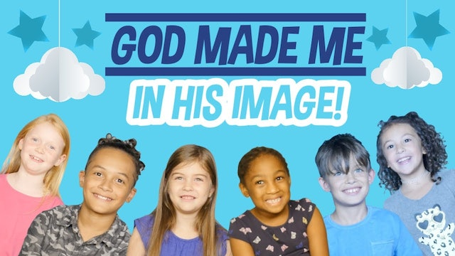 Week 1: God Made Me in His Image