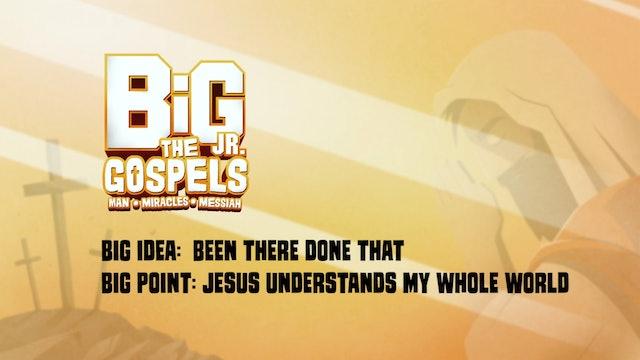THE GOSPELS | Big Message Preschool Episode 1.3 | Been There Done That