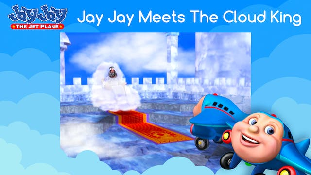 Jay Jay Meets The Cloud King