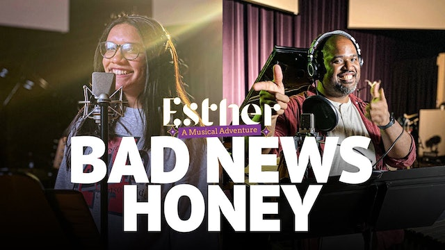 Bad News Honey - Song 6 of Esther: A Musical Adventure
