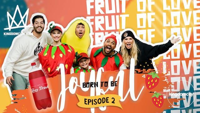 BORN TO BE JOYFUL | Episode 2: The Fr...