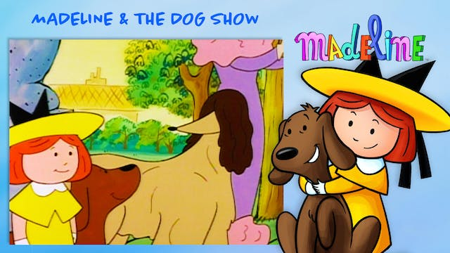 Madeline & The Dog Show
