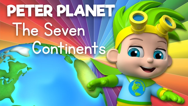 Learn about the Continents of the World with Peter Planet